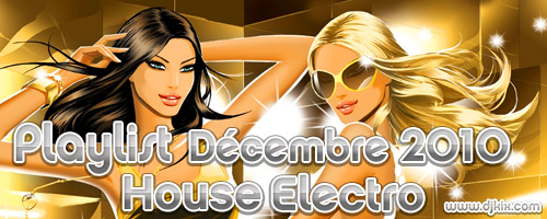 Playlist House Electro Décembre 2010