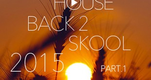 DJ Kix - Fresh House Back 2 Skool 2015 Part.1