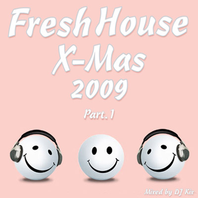 DJ Kix - Fresh House X-Mas 2009 Part.1