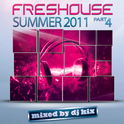 DJ Kix - Fresh House Summer 2011 Part.4