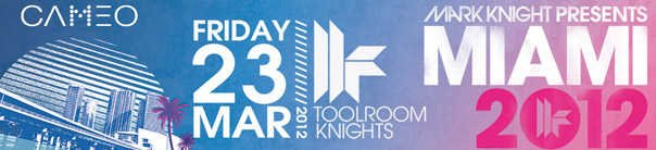 Mark Knight presents Toolroom Knights at Cameo - WMC 2012 Miami