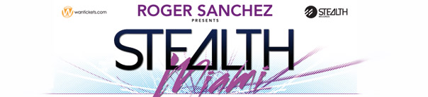 Roger Sanchez presents Stealth Miami - WMC 2012 Miami