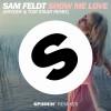 Sam Feldt – Show Me Love (Kryder & Tom Staar Remix)