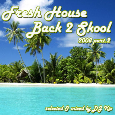 DJ Kix - Fresh House Back 2 Skool 2008 Part.2