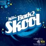 DJ Kix – Fresh House Back 2 Skool 2011 Part.1