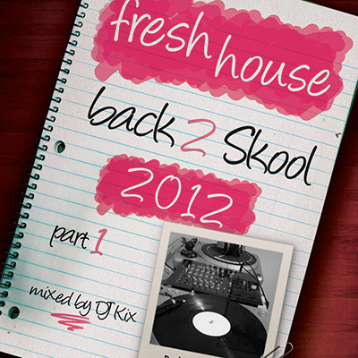 DJ Kix - Fresh House Back 2 Skool 2012 Part.1