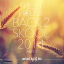 DJ Kix - Fresh House Back 2 Skool 2014 Part.1