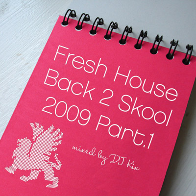DJ Kix - Fresh House Back 2 Skool 2009 Part.1