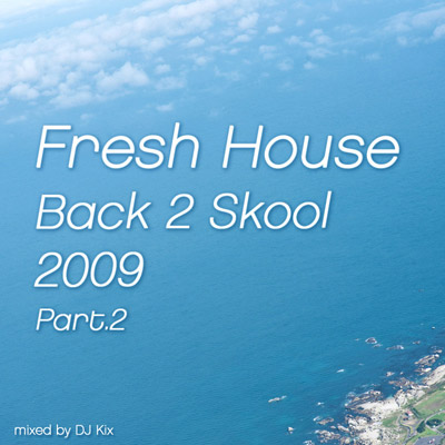 DJ Kix - Fresh House Back 2 Skool 2009 Part.2