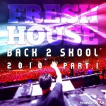 DJ Kix - Fresh House Back 2 Skool 2010 Part.1