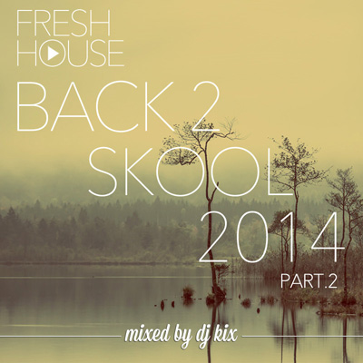 DJ Kix - Fresh House Back 2 Skool 2014 Part.2