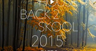 DJ Kix – Fresh House Back 2 Skool 2015 Part.2