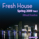 DJ Kix - Fresh House Spring 2009 Part.1 - Miami Session