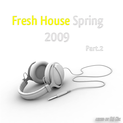 DJ Kix - Fresh House Spring 2009 Part.2