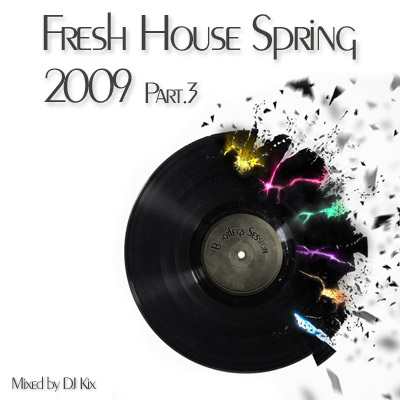 DJ Kix - Fresh House Spring 2009 Part.3 - Bootlegs Session