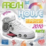 DJ Kix - Fresh House Spring 2010 Part.2