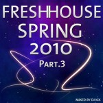 DJ Kix - Fresh House Spring 2010 Part.3