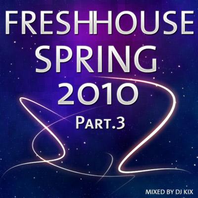 DJ Kix - Fresh House Spring 2010 Part.3