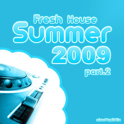 DJ Kix – Fresh House Summer 2009 Part.2