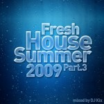 DJ Kix – Fresh House Summer 2009 Part.3