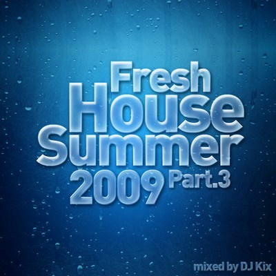DJ Kix  Fresh House Summer 2009 Part.3