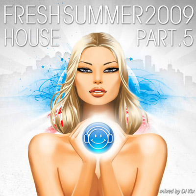 DJ Kix - Fresh House Summer 2009 Part.5