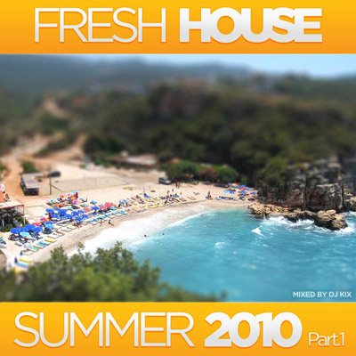 DJ Kix - Fresh House Summer 2010 Part.1