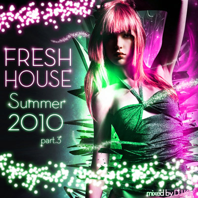 DJ Kix - Fresh House Summer 2010 Part.3