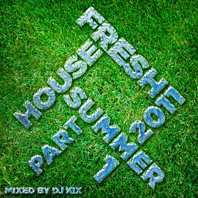 DJ Kix - Fresh House Summer 2011 Part.1