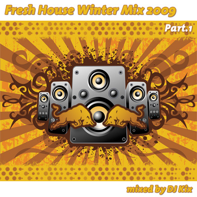 DJ Kix - Fresh House Winter 2009 Part.1