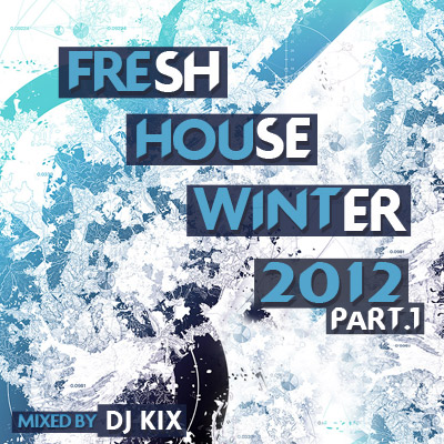 DJ Kix  Fresh House Winter 2012 Part.1