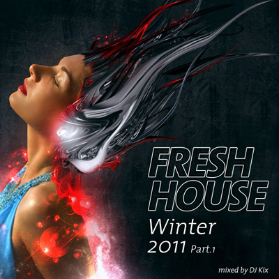DJ Kix - Fresh House Winter 2011 Part.1