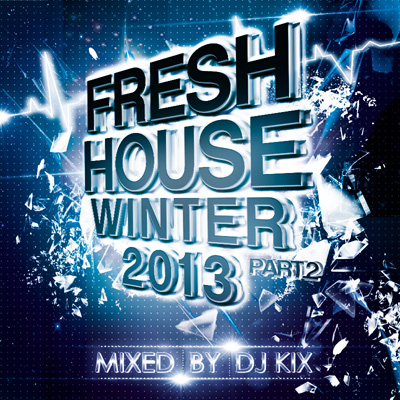 DJ Kix  Fresh House Winter 2013 Part.2