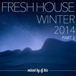 DJ Kix - Fresh House Winter 2014 Part.2