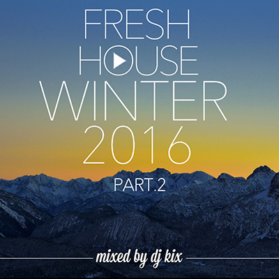 DJ Kix - Fresh House Winter 2016 Part.2