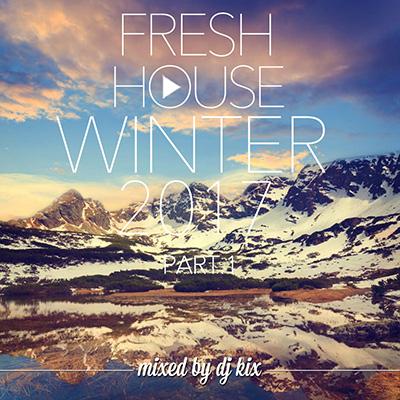 DJ Kix - Fresh House Winter 2017 Part.1