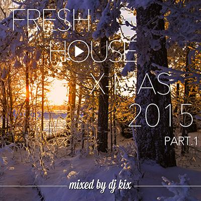 DJ Kix - Fresh House X-Mas 2015 Part.1