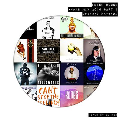 DJ Kix – Fresh House X-Mas 2016 Part.1 Yearmix Edition