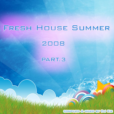 DJ Kix - Fresh House Summer 2008 Part.3