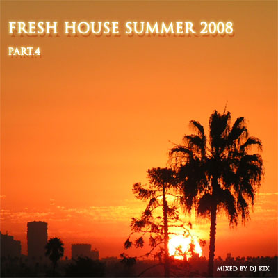 DJ Kix - Fresh House Summer 2008 Part.4