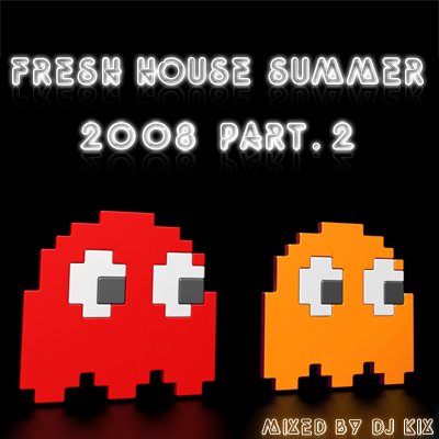 DJ Kix - Fresh House Summer 2008 Part.2