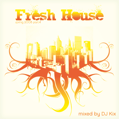 DJ Kix - Fresh House Spring 2008 Part.4