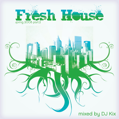 DJ Kix - Fresh House Spring 2008 Part.2