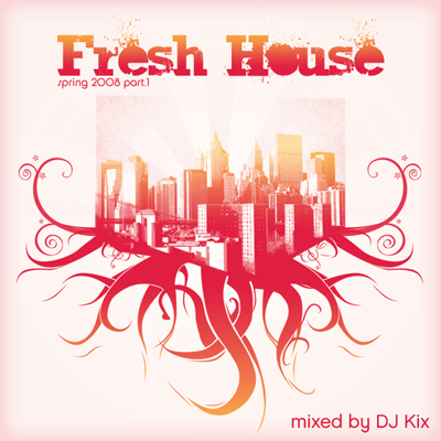 DJ Kix - Fresh House Spring 2008 Part.1