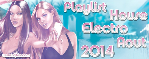Playlist House Electro Août 2014
