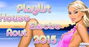 Playlist House Electro Aout 2015