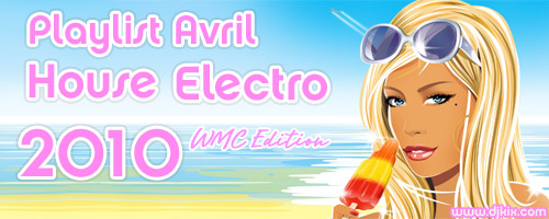 Playlist House Electro Avril 2010 WMC Edition