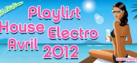 Playlist House Electro Avril 2012
