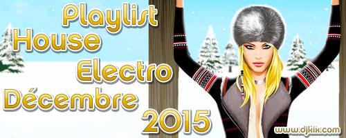 Playlist House Electro Décembre 2015