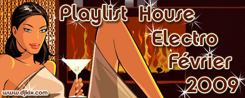 Playlist House Electro Février 2009
